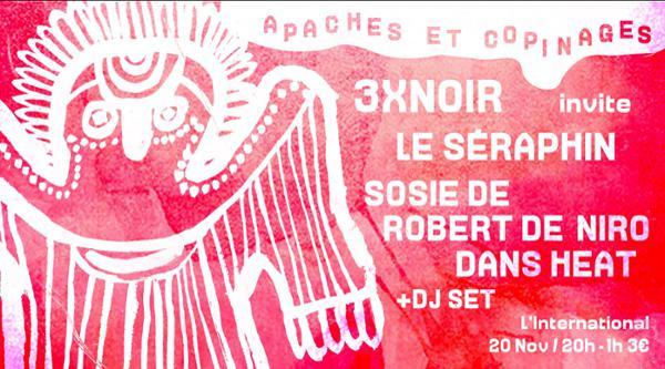 Apaches et copinages ! 3 X N O I R, Le Séraphin, S D R D N D H