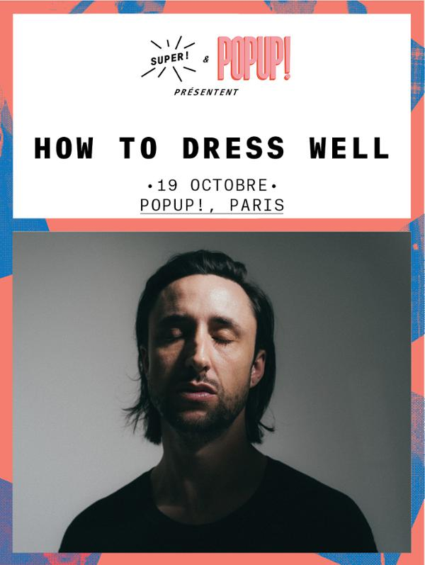 How To Dress Well @ Popup!