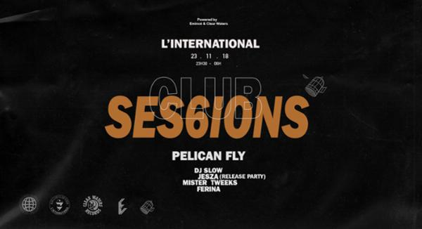 Clubsessions06 : Pelican Fly Night