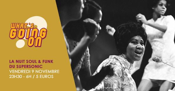 What's Going On? La Nuit Soul & Funk du Supersonic