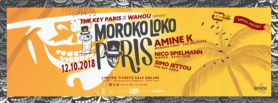The Key Paris & Wahou Present Moroko Loko • Amine K & friends