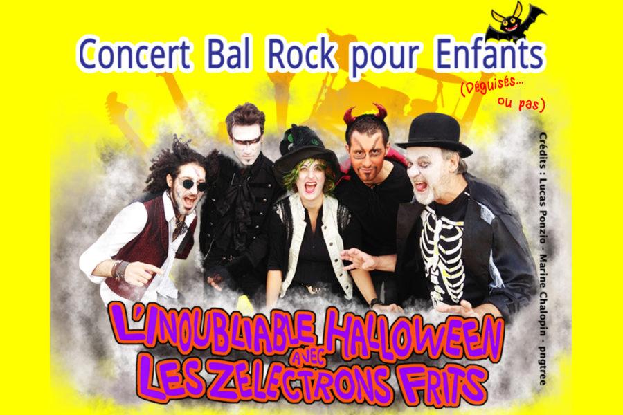 L'INOUBLIABLE HALLOWEEN avec LES ZELECTRONS FRITS - Bal Rock Pour ENFANTS (Déguisés ou Pas)