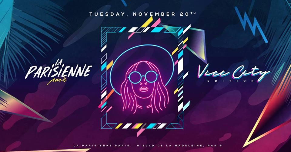 La Parisienne X Vice City Edition X Tuesday 20th Nov