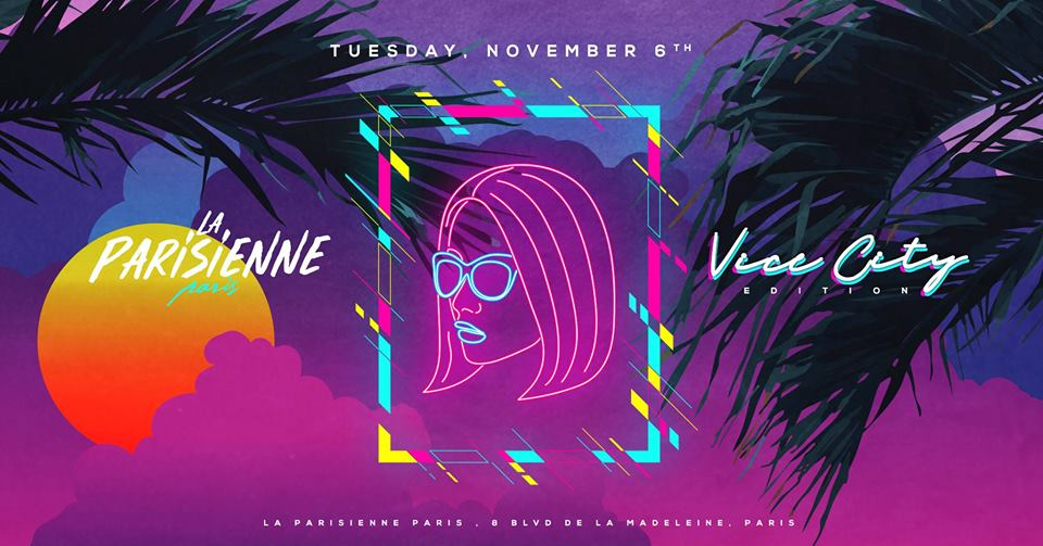 La Parisienne X Vice City Edition X Tuesday 06th Nov