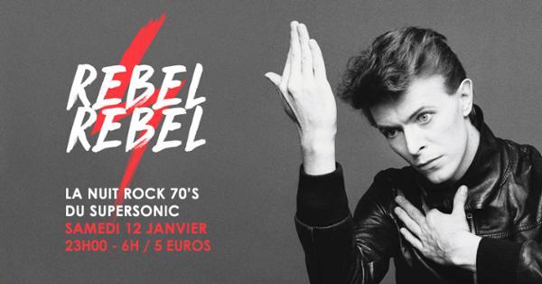 Rebel Rebel / La Nuit Rock 70's du Supersonic