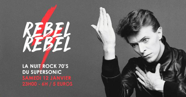 Rebel Rebel / La Nuit Rock 70's du Supersonic