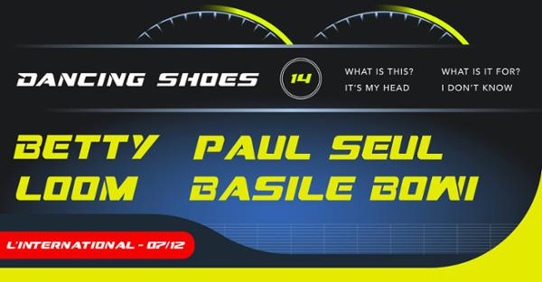 Dancing Shoes #14 | Loom, Betty, Paul Seul & Basile Bowi