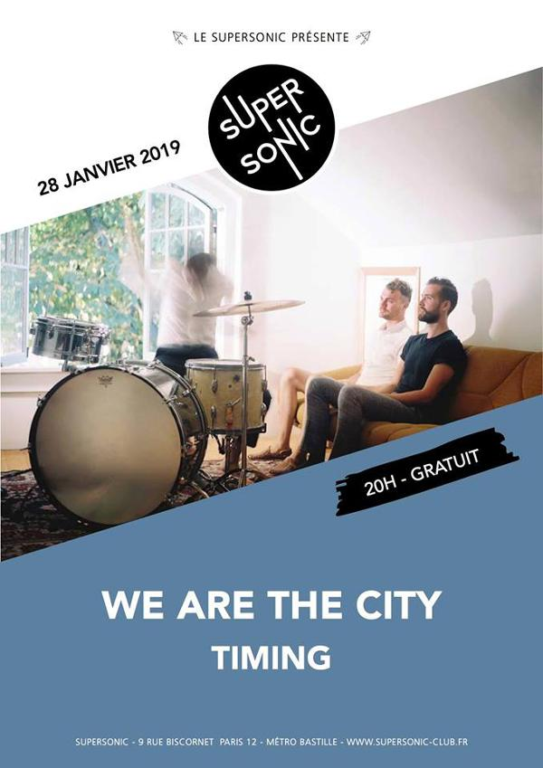 We Are The City • Timing / Supersonic - Free entrance