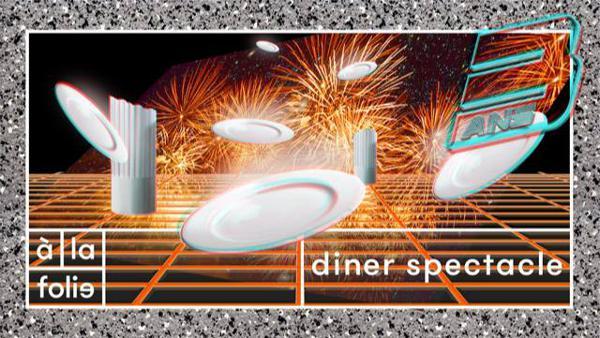 A la Folie fête ses 3 ans : Diner spectacle