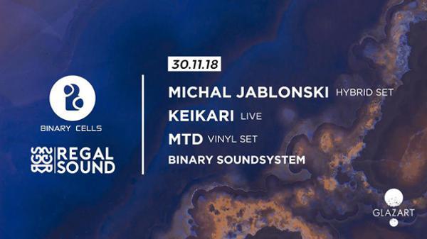 Binary Cells x Regal Sound W/ Michal Jablonski, MTD, Keikari