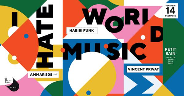 I Hate World Music : Ammar 808 - Habibi Funk - Vincent Privat