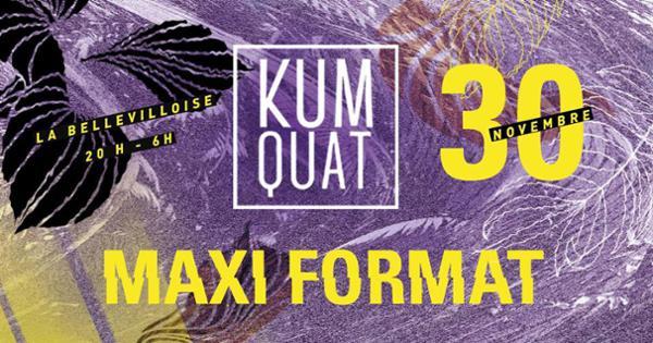 KUMQUAT MAXI FORMAT w/ INCREASE THE GROOVE