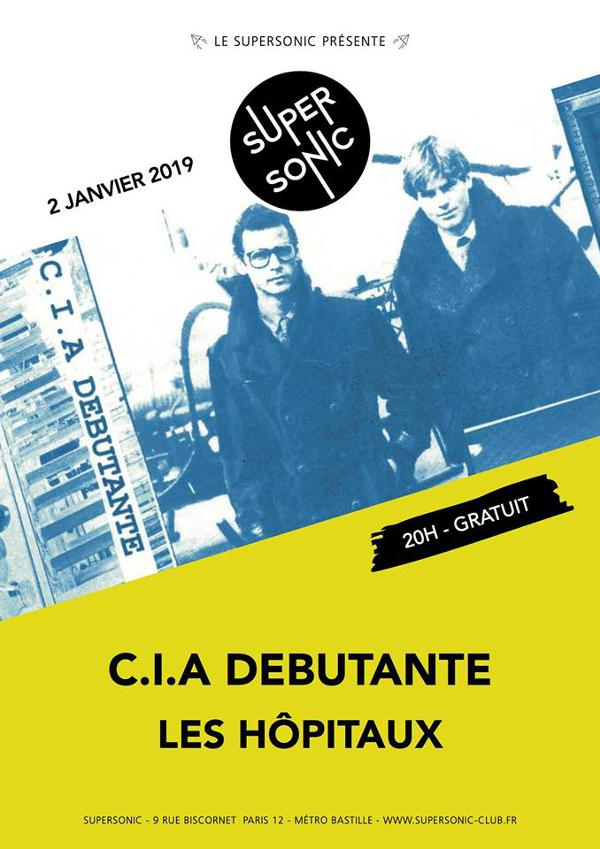 CIA Debutante • Les Hôpitaux / Supersonic - Free entrance