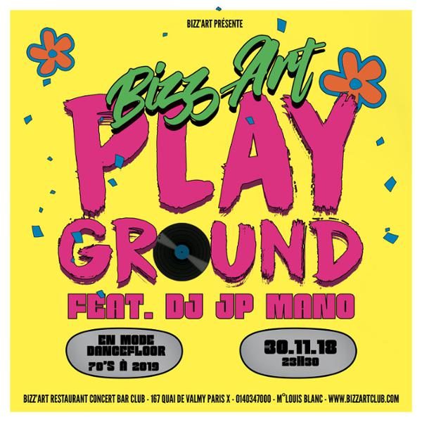 BIZZ'ART PLAYGROUND Feat  DJ JP MANO