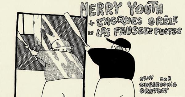 Merry Youth • Jacques Grêle et les fausses fuites • Ströska / Supersonic
