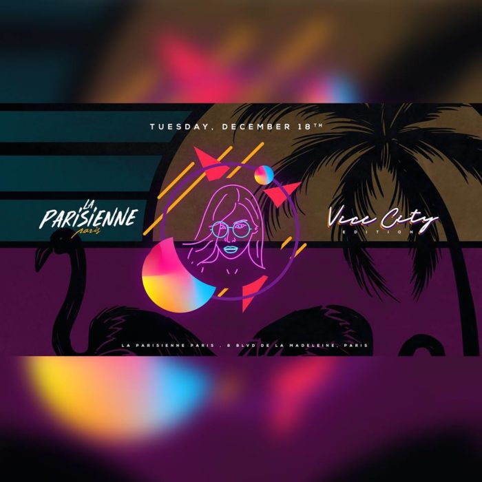 La Parisienne X Vice City Edition X Tuesday 18th Dec