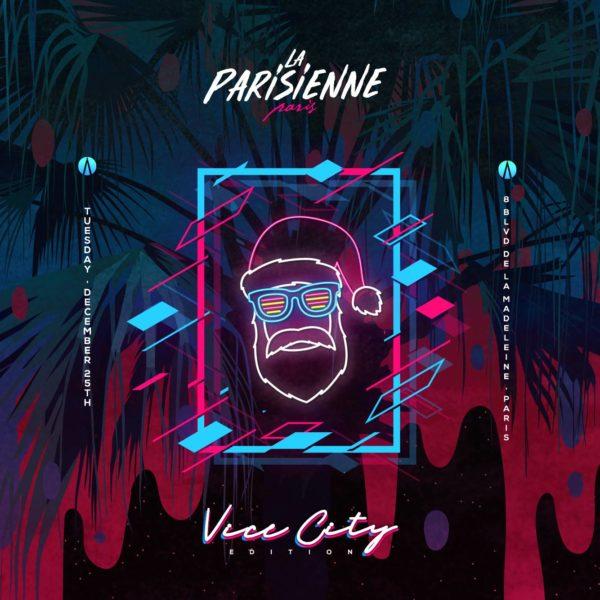 La Parisienne X Vice City Edition X Tuesday 25th Dec