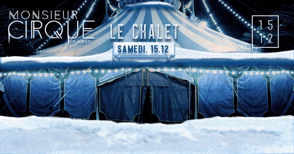 ★ Samedi 15 Décembre - Le Chalet de Monsieur Cirque ★