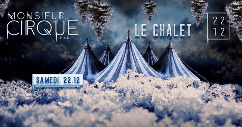 ★ Samedi 22 Décembre - Le Chalet de Monsieur Cirque ★