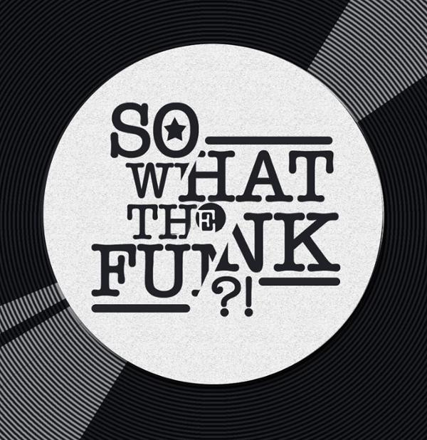 So What the Funk ?! X Kovak X Les Disquaires