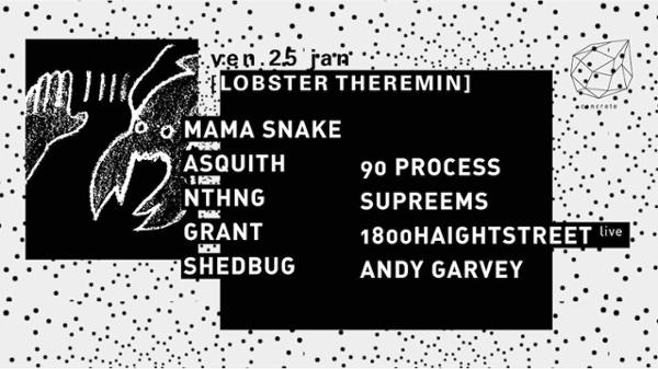 Concrete x Lobster Theremin: Mama Snake, Asquith, nthng