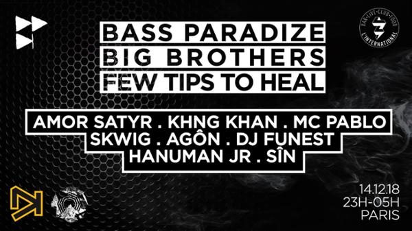 Bass Paradize x Big Brothers x Few Tips To Heal