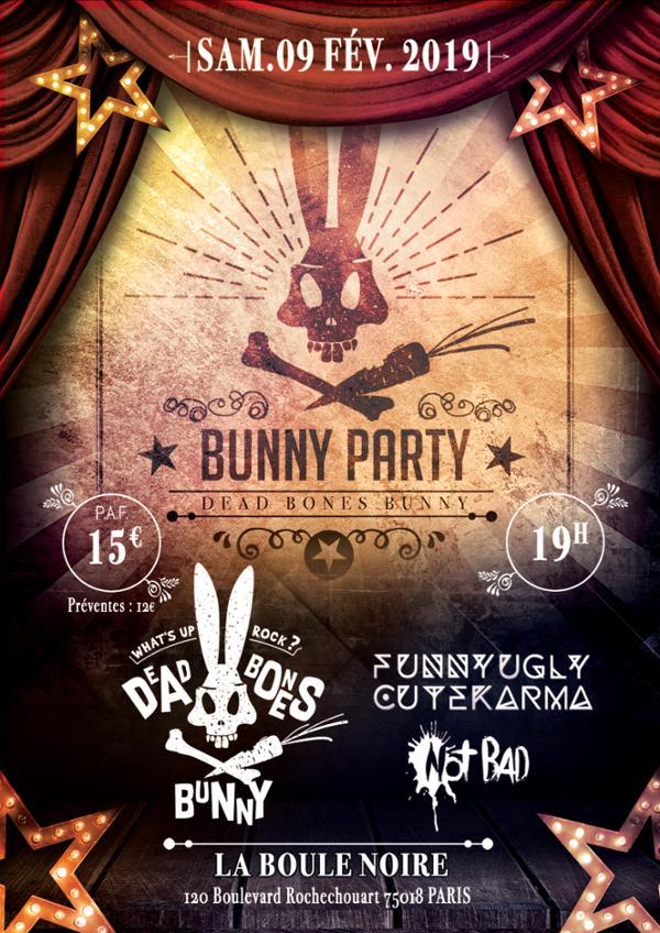 BUNNY PARTY : Dead Bones Bunny + Funny Ugly Cute Karma + Not Bad