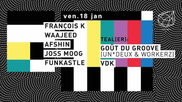 Concrete: François K, Waajeed, Afshin, Joss Moog, Funkastle