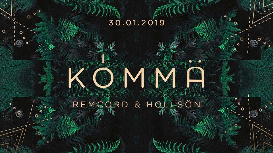KÖMMA w/ Remcord & HollSön : Acte 3