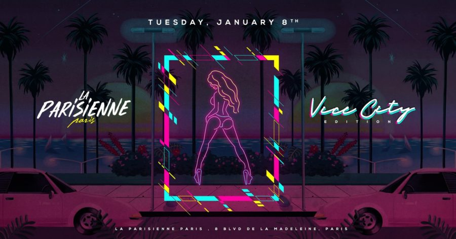 La Parisienne X Vice City Edition X Tuesday 08th Jan