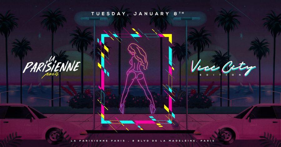 La Parisienne X Vice City Edition X Tuesday 08th Jan