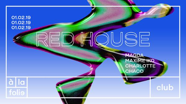 Red House 010219 - Magda • Maxime Iko • Charlotte • Chaco