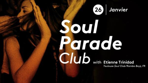 Soul Parade Club 66 | Guest Etienne Trinidad (T$C FR)