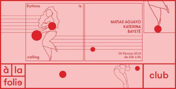 Rythmo is Calling w/ Matias Aguayo • Katerina • Bayetë