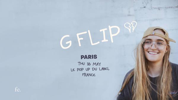 G Flip at Le Pop Up Du Label - 16/05/18