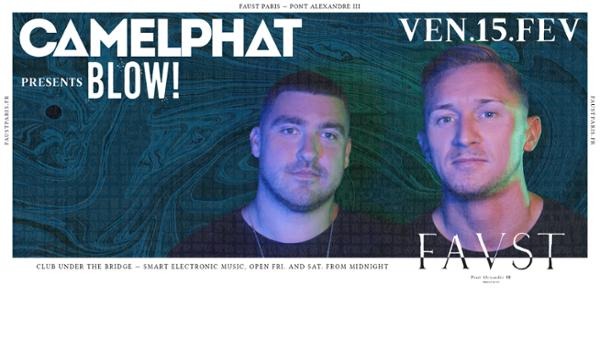 Faust — CamelPhat presents Blow!