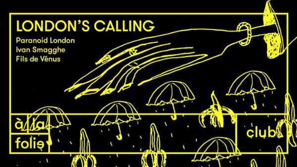 London is Calling w/Paranoid London, Ivan Smagghe, Fils de Vénus