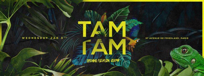TAM TAM x OPENING SEASON 2019 x Boum Boum