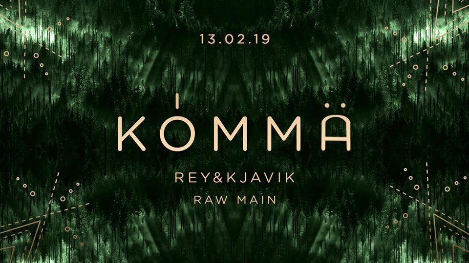 KÖMMA w/ Rey&Kjavik & Raw Main: Acte 5