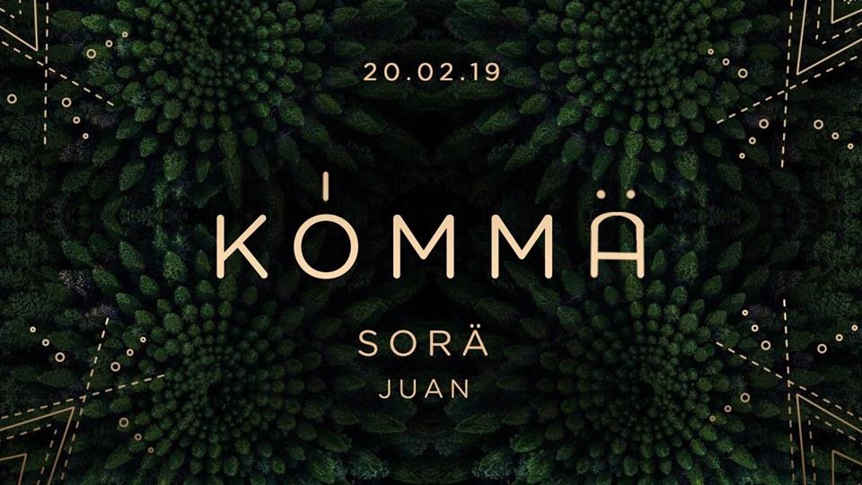 KÖMMA w/ Söra & Juan: Acte 6