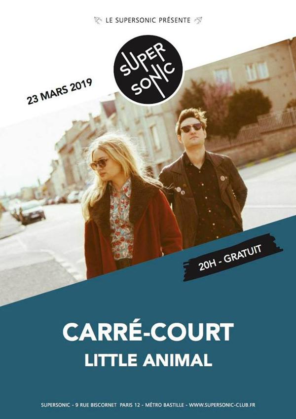 Carré-Court • Little Animal / Supersonic (Free entry)