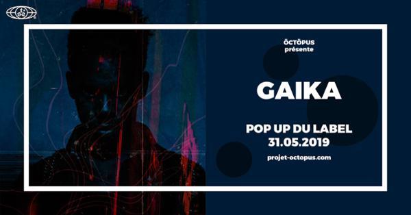 Gaika :: 31.05.19 :: Le Pop up du Label :: öctöpus