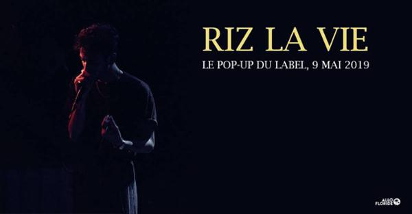 Riz La Vie — Le Pop-Up du Label, Paris — 09.09.19