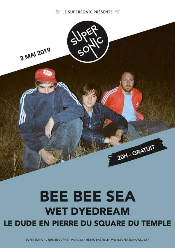 Bee Bee Sea • Wet DyeDream • Le Dude en Pierre du Square du Temple / Supersonic