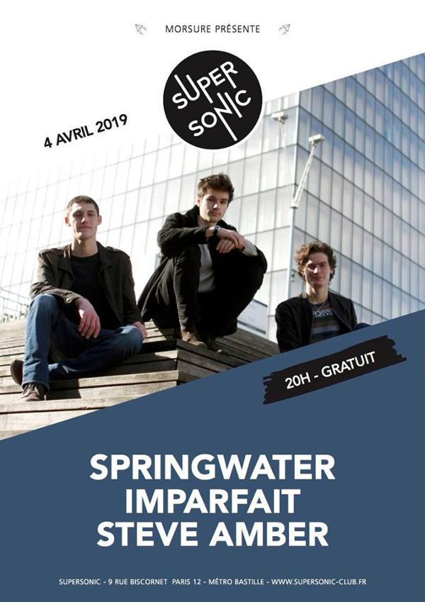 Springwater • Imparfait • STEVE AMBER / Supersonic (Free entry)
