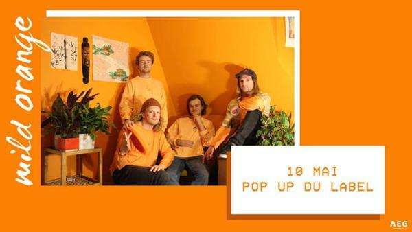 Mild Orange • 10 mai • Pop Up Du Label