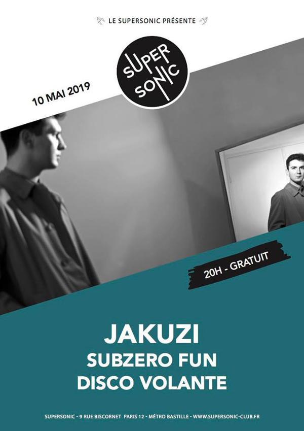 Jakuzi • Subzero Fun • Disco Volante / Supersonic (Free entry)