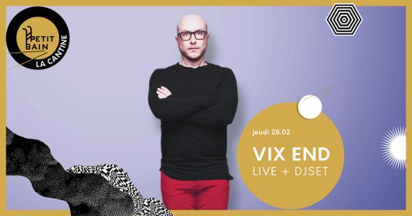 VIX END LIVE + DJSET