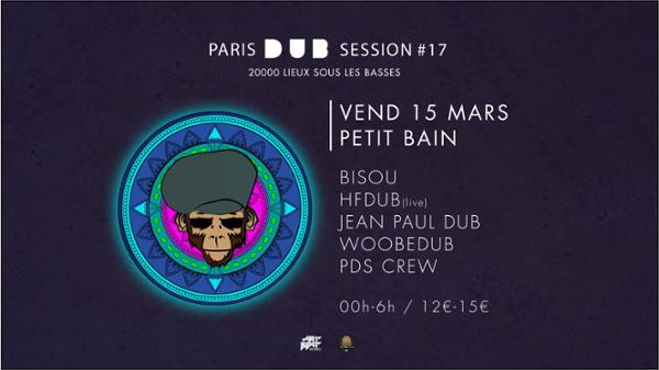 PARIS DUB SESSION #17: BISOU + JEAN PAUL DUB + WOOBEDUB + HIGHLY FRENCH DUB + PDS CREW