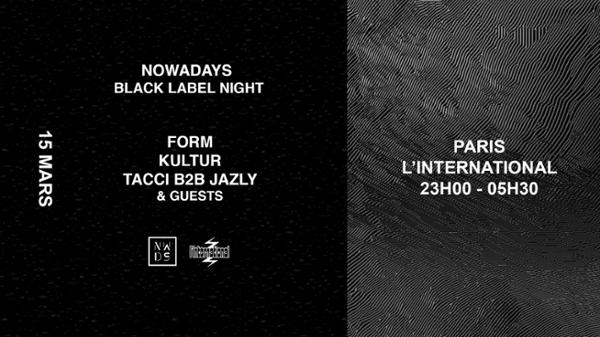 Nowadays Black Label Night - L'International (Paris)